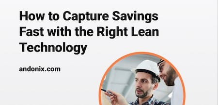 Capturing Savings and Generating ROI Fast with Lean Technology